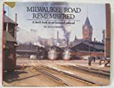 Milwaukee Road Remembered: A Fresh Look at an Unusual Railroad