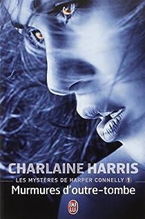 Les mystères de Harper Connelly, tome 1 : Murmures d'outre-tombe  par Harris