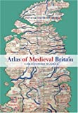 img - for Atlas of Medieval Britain book / textbook / text book