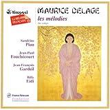 Maurice Delage - Les Mélodies / Piau, Fouchécourt, Gardeil, Eidi