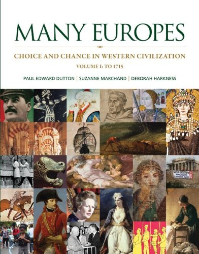 Many Europes: Volume I to 1715: Choice and Chance in Western Civilization