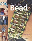Start to Bead, Jill Thomas, 1844483916