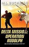 Delta Mission: Operation Rudolph (Delta Force Short Stories) (Volume 9)