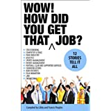 Wow! How Did You Get That Job?: 12 stories tell it all (Wow Books)