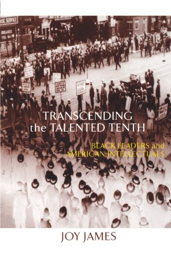 Transcending the Talented Tenth: Black Leaders and American Intellectuals