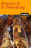 Fodor s Moscow and St. Petersburg, 8th Edition (Travel Guide)