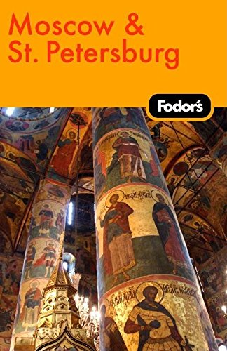 Fodor's Moscow and St. Petersburg, 8th Edition (Travel Guide)