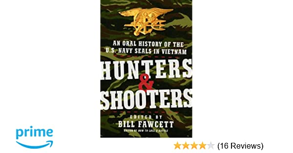 Hunters shooters an oral history of the us navy seals in hunters shooters an oral history of the us navy seals in vietnam bill fawcett 9780061375668 amazon books fandeluxe Gallery