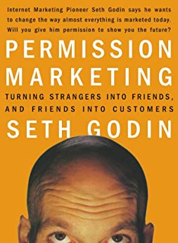 Permission Marketing: Turning Strangers Into Friends And Friends Into Customers (English Edition) por [Godin, Seth]