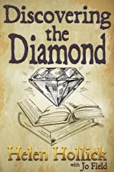Discovering the Diamond: A guide to writing and getting published from a bestselling author