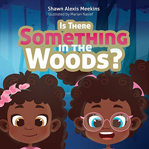 Is there Something in the Woods?