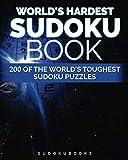World s Hardest Sudoku Book: 200 of the World s Toughest Sudoku Puzzles