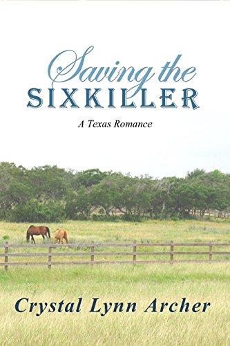 Saving the Sixkiller: A Texas Romance