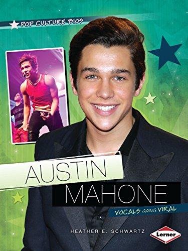 Austin Mahone: Vocals Going Viral (Pop Culture Bios)