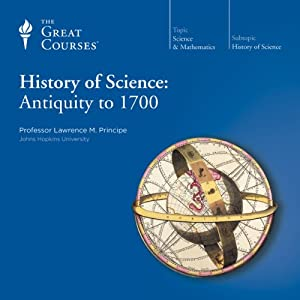 History of Science: Antiquity to 1700 Lecture