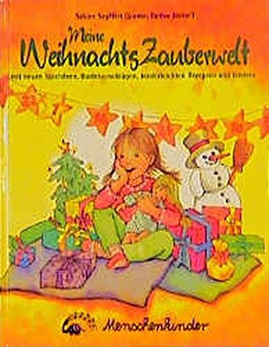 Meine WeihnachtsZauberwelt: Mit neuen Spielideen, Bastelvorschlägen, kinderleichten Rezepten und Liedern
