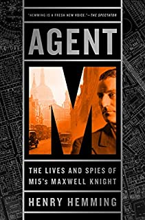 Book Cover: Agent M: The Lives and Spies of MI5's Maxwell Knight