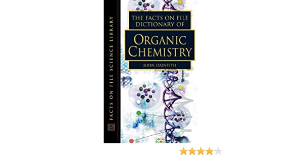 The facts on file dictionary of organic chemistry (facts on file.