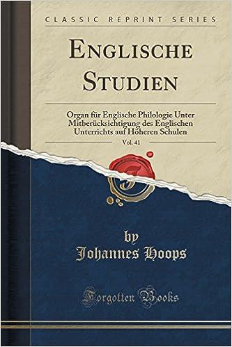 Book Englische Studien, Vol. 41: Organ für Englische Philologie Unter Mitberücksichtigung des Englischen Unterrichts auf Höheren Schulen (Classic Reprint)