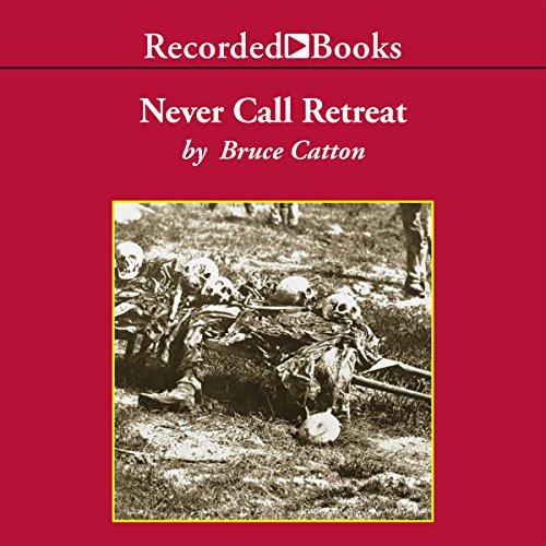 Never Call Retreat: The Centennial History of the Civil War, Volume 3