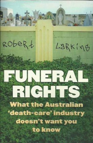 Funeral Rights: What the Australian 'death care' industry doesn't want you to - Viking A Funeral