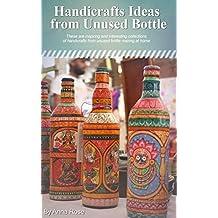 Handicrafts Ideas From Unused Bottle