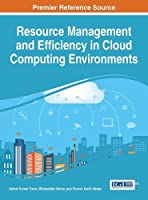 Resource Management and Efficiency in Cloud Computing Environments Front Cover