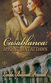 Casablanca: Appointment at Dawn by [Pennell, Linda Bennett]