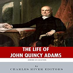 American Legends: The Life of John Quincy Adams