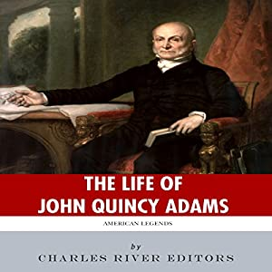American Legends: The Life of John Quincy Adams Audiobook