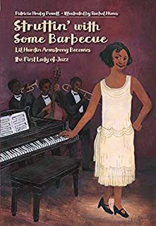 Book Cover: Struttin' with Some Barbecue: Lil Hardin Armstrong Becomes the First Lady of Jazz