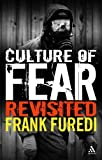 Culture of Fear Revisited: Risk-Taking and the Morality of Low Expectation by Furedi, Frank (2006) Paperback