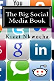The Big Social Media Book, Kizzi Nkwocha, 1495232263