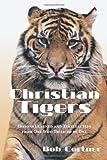 Christian Tigers, Bob Gortner, 1438979487