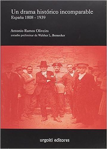 Un drama histórico incomparable. España 1808-1939: 23 Grandes Obras: Amazon.es: Ramos Oliveira, Antonio, Bernecker, Wather L.: Libros
