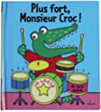 Plus fort, Monsieur Croc !