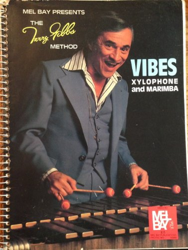 (Mel Bay presents The Terry Gibbs method, vibes, xylophone, and marimba)