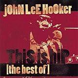 This Is Hip: Best Of John Lee Hooker