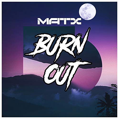 Matx Audio - Burn Out