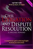 Civil Litigation and Dispute Resolution, Michael Howard, 1494387891