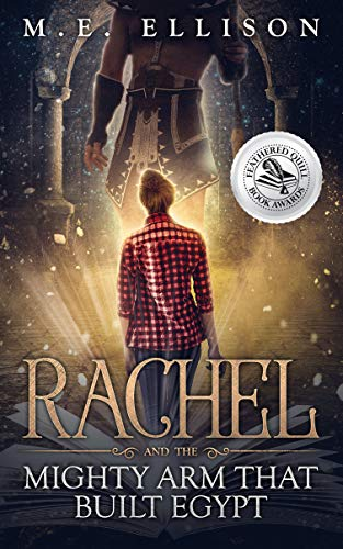 Rachel And The Mighty Arm That Built Egypt by M.E. Ellison ebook deal