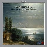 Reinecke: Piano Quartets & Quintet
