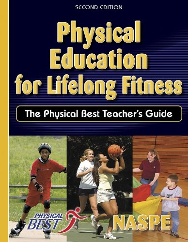 - Physical Education for Lifelong Fitness: The Physical Best Teacher Guide, 2nd Edition
