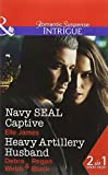 img - for Navy Seal Captive: Navy SEAL Captive / Heavy Artillery Husband (SEAL of My Own, Book 2) (Intrigue) by Elle James (2016-03-10) book / textbook / text book