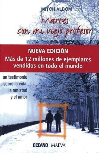 Martes con mi viejo profesor (Nueva edicion): Un testimonio sobre la vida, la amistad y el amor (Spanish Edition) by Mitch Albom (2007-10-02)