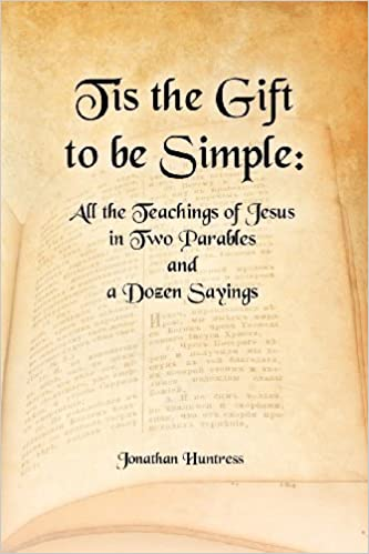 Book Tis The Gift To Be Simple by Jonathan Keith Huntress (2012-11-30)