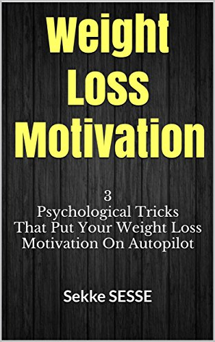 #freebooks – Weight Loss Motivation On Autopilot (FREE Ebook on Amazon Kindle)