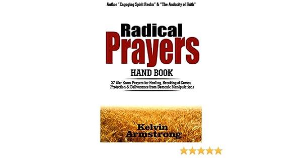 Radical Prayers Handbook: 37 War Room Prayers for Healing, Breaking of  Generational Spells, Evil Stigma, Protection, deliverance from Demonic