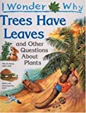 I Wonder Why Trees Have Leaves, Andrew Charman, 0753450941
