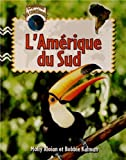 L'Amérique du Sud, Molly Aloian and Bobbie Kalman, 2895794618
